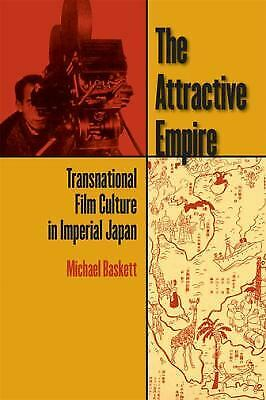 Attractive Empire : Transnational Film Culture in Imperial Japan
