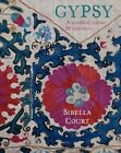 Gypsy: A World of Colour & Interiors by Sibella Court (Hardback, 2014)