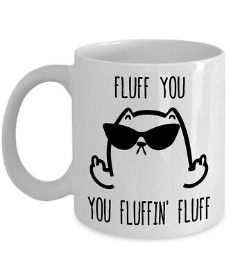 You Fluffin/' Fluff Fluff You Rude Cat Funny High Quality Coffee Mug