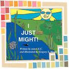 I Just Might! by Nanci E C (Paperback / softback, 2007)