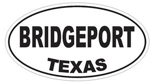 Bridgeport Texas Oval Bumper Sticker or Helmet Sticker D3176 Euro Oval
