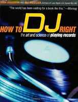 How To Dj Right: The Art And Science Of Playing Records By Frank Broughton, (pap on Sale