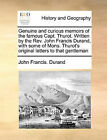 Genuine and Curious Memoirs of the Famous Capt. Thurot. Written by the REV. John Francis Durand, with Some of Mons. Thurot's Original Letters to That Gentleman by John Francis Durand (Paperback / softback, 2010)