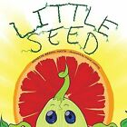 Little Seed: A sprouting story. by Monette Brann-Natta (Paperback, 2014)