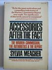 Accessories after the Fact : The Warren Commission, the Authorities and the Report by Sylvia Meagher (1976, Paperback)
