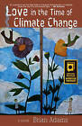 Love in the Time of Climate Change by Brian Adams (Paperback, 2014)