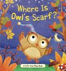 Where Is Owl's Scarf?: A Lift-The-Flap Book by Brandy Cooke (Board book, 2016)