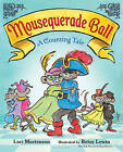 Mousequerade Ball: A Counting Tale by Lori Mortensen (Board book, 2016)