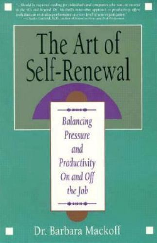 The Art of Self-Renewal: Balancing Pressure and Productivity on and Off the Job