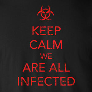 KEEP CALM WE ARE ALL INFECTED walking dead Zombie Apocalypse ... ccf4df323d