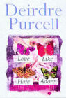 Love Like Hate Adore by Deirdre Purcell (Paperback, 1998)