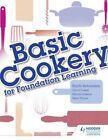 Basic Cookery for Foundation Learning by Keyth Richardson (Paperback, 2014)