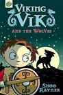 Viking Vik and the Wolves by Shoo Rayner (Paperback, 2009)