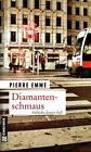 Diamantenschmaus von Pierre Emme (2010, Taschenbuch)