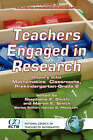 Teachers Engaged in Research: Inquiry in Mathematics Classrooms, Grades Pre-K-2 by Information Age Publishing (Paperback, 2006)