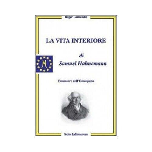 LIBRO LA VITA INTERIORE DI SAMUEL HAHNEMANN - ROGER LARNAUDIE