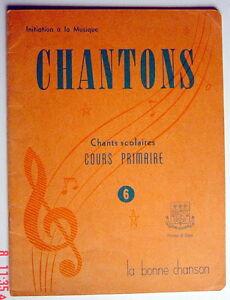 LA-BONNE-CHANSON-CHANTONS-CHANTS-SCOLAIRES-COURS-PRIMAIRE-No-6-DE-1957