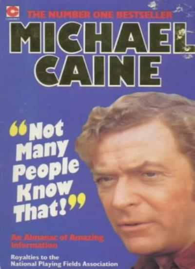Not Many People Know That: Michael Caine's Almanac of Amazing Information (Coro