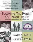 Becoming the Parent You Want to be by Janis Keyser, Laura Davis (Paperback, 1997)
