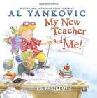 My New Teacher and Me! von Al Yankovic (2013, Gebundene Ausgabe)