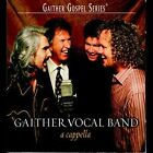 A Cappella by Gaither Vocal Band (Group) (CD, Sep-2003, Spring House)