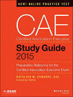 CAE Study Guide: Preparation Reference for the Certified Association Executive Exam: 2015 by American Society of Association Executives (ASAE) (Paperback, 2015)
