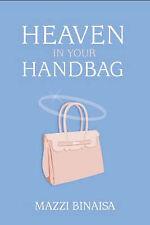 Good, Heaven in Your Handbag: A Devotional for the Modern Woman, Mazzi Binaisa,