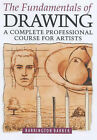 The Fundamentals of Drawing: A Complete Professional Course for Artists by Barrington Barber (Paperback, 2003)