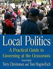 Local Politics: A Practical Guide to Governing at the Grassroots by Tom Hogen-Esch, Terry Christensen (Paperback, 2006)