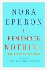 I Remember Nothing : And Other Reflections by Nora Ephron (2010, Hardcover)