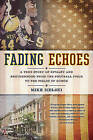 Fading Echoes: A True Story of Rivalry and Brotherhood from the Football Field to the Fields of Honor by Mike Sielski (Paperback / softback, 2010)