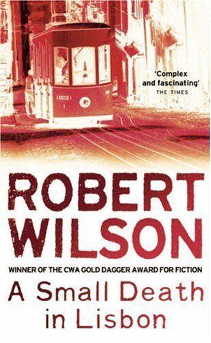 A Small Death in Lisbon,Robert Wilson