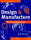 Design and Manufacture: An Integrated Approach by Rod Black (Paperback, 1995)