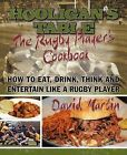 The Hooligan's Table: The Rugby Player's Cookbook: How to Eat, Drink, Think and Entertain Like a Rugby Player by David Martin (Paperback / softback, 2012)