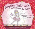 Invitation to the Ballet by Katharine Holabird (Hardback, 2003)