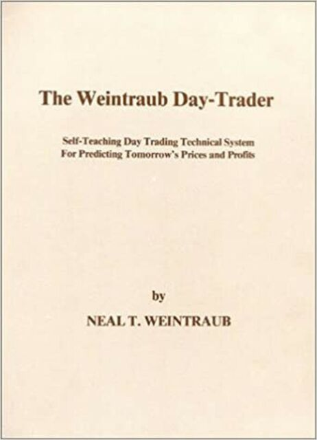 The Weintraub Day-Trader: Self-Teaching Day Trading Technical System for Pred...