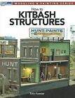 How to Kitbash Structures by Tony Koester (Paperback / softback)