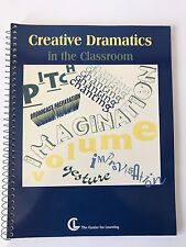 Creative Dramatics in the Classroom Teacher Guide The Learning Center