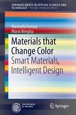 Materials That Change Color : Smart Materials, Intelligent Design by...