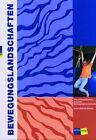 Bewegungslandschaften von Erica Zeberli (2016, Buch)