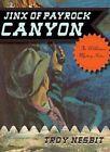 The Jinx of Payrock Canyon by Troy Nesbit (Paperback, 2014)