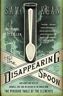 The Disappearing Spoon: And Other True Tales of Madness, Love, and the History of the World from the Periodic Table of the Elements by Sam Kean (Paperback, 2011)