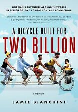 A Bicycle Built for Two Billion : One Man's Adventure Around the World in...