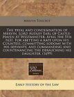 The Tryal and Condemnation of Mervin, Lord Audley Earl of Castle-Haven at Westminster, April the 5th 1631. for Abetting a Rape Upon His Countess, Committing Sodomy with His Servants, and Commanding and Countenancing the Debauching His Daughter. (1699) by Mervyn Touchet (Paperback / softback, 2010)