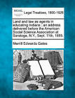 Land and Law as Agents in Educating Indians: An Address Delivered Before the American Social Science Association at Saratoga, N.Y., Sept. 11th, 1885. by Merrill Edwards Gates (Paperback / softback, 2010)