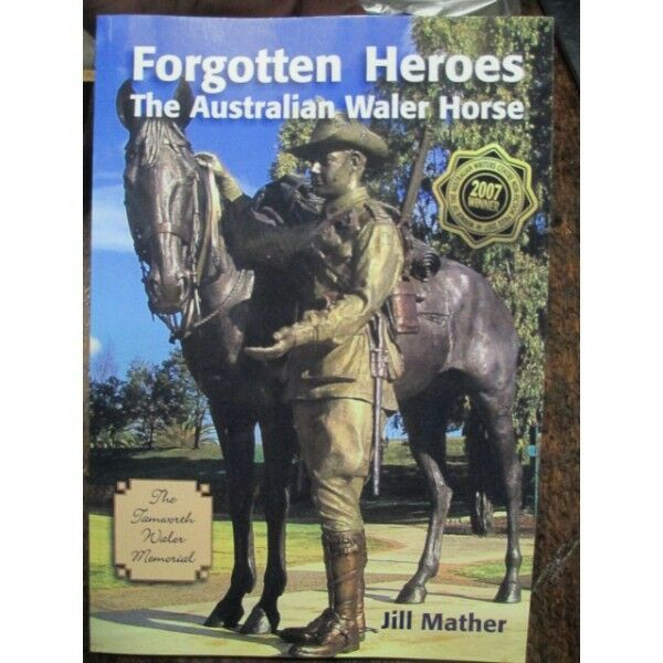 History Australian Light Horse Waler Horse Forgotten Heroes Jill Mather