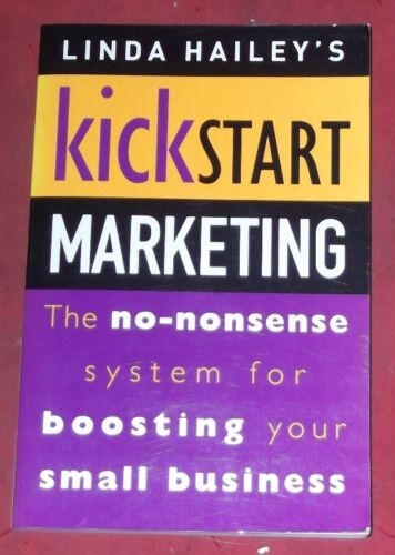 1 of 1 - KICKSTART MARKETING ~ Linda Hailey ~ BOOSTING YOUR SMALL BUSINESS