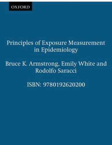 Principles of Exposure Measurement in Epidemiology Bruce Armstrong