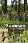 Waldgräser von Christine Rapp und Norbert Bartsch (2016, Taschenbuch)