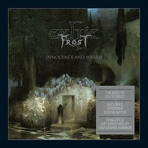 Innocence-amp-Wrath-Celtic-Frost-2017-CD-NEUF